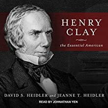 Henry Clay: The Essential American Audiobook by David S. Heidler, Jeanne T. Heidler Narrated by Jonathan Yen