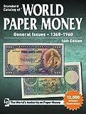 Standard Catalog of World Paper Money, General Issues, 1368-1960, 16th edition (Standard Catlog of World Paper Money Vol 2: General Issues)