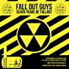 Fall Out Guys: Seven Years of Fallout