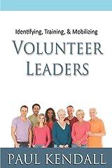Identifying, Training, & Mobilizing Volunteer Leaders Paperback