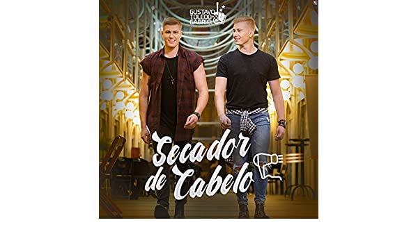 Secador de Cabelo by Gustavo Toledo & Gabriel on Amazon Music - Amazon.com