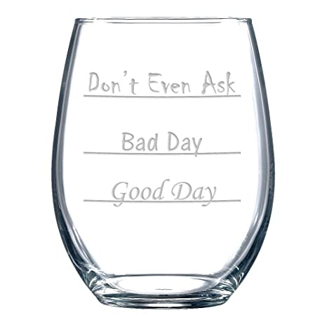 Review Good Day - Bad Day - Don't Even Ask Stemless Wine Glass