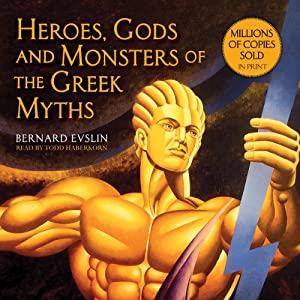 Heroes, Gods and Monsters of the Greek Myths Audiobook