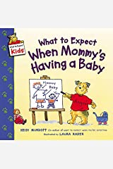 What to Expect When Mommy's Having a Baby (What to Expect Kids) Paperback