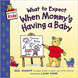 What to Expect When Mommy's Having a Baby (What to Expect