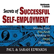 Secrets of Successful Self-Employment: Moving from Paycheck Thinking to Profit Thinking | Paul Edwards, Sarah Edwards