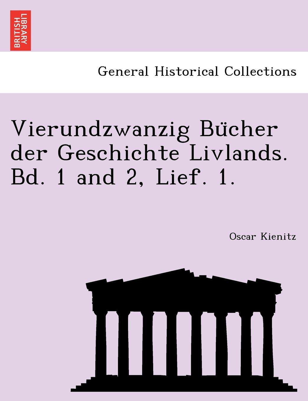 Vierundzwanzig Bücher der Geschichte Livlands. Bd. 1 and 2, Lief. 1. (German Edition) pdf