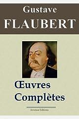 Gustave Flaubert : Oeuvres complètes et Annexes - 69 titres (Nouvelle édition enrichie) (French Edition) Kindle Edition