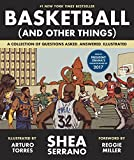 Kyпить Basketball (and Other Things): A Collection of Questions Asked, Answered, Illustrated на Amazon.com