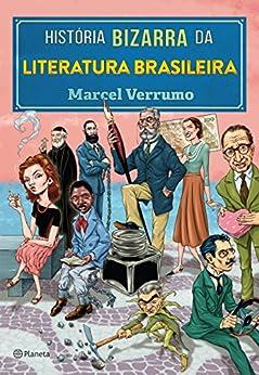 História Bizarra da Literatura Brasileira por [Verrumo, Marcel]