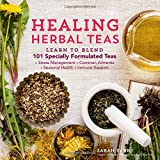 img - for Healing Herbal Teas: Learn to Blend 101 Specially Formulated Teas for Stress Management, Common Ailments, Seasonal Health, and Immune Support book / textbook / text book