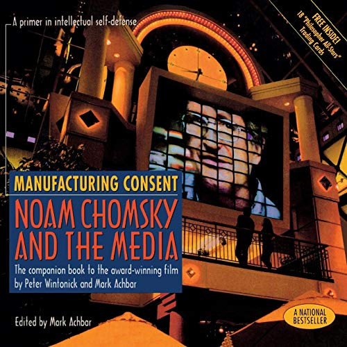 Manufacturing Consent: Noam Chomsky and the Media: The Companion Book to the Award-Winning Film