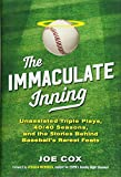 Download The Immaculate Inning: Unassisted Triple Plays, 40/40 Seasons, and the Stories Behind Baseball's Rarest Feats in PDF ePUB Free Online