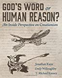 img - for God's Word or Human Reason?: An Inside Perspective on Creationism book / textbook / text book