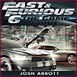 Fast and Furious 6 Game Guide | Josh Abbott