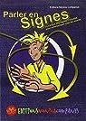 Parler en signes : La Langue des Signes Française pour communiquer avec les sourds par Companys