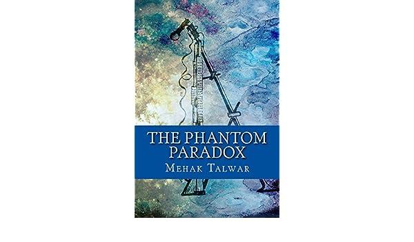The Phantom Paradox - Kindle edition by Mehak Talwar. Literature & Fiction Kindle eBooks @ Amazon.com.