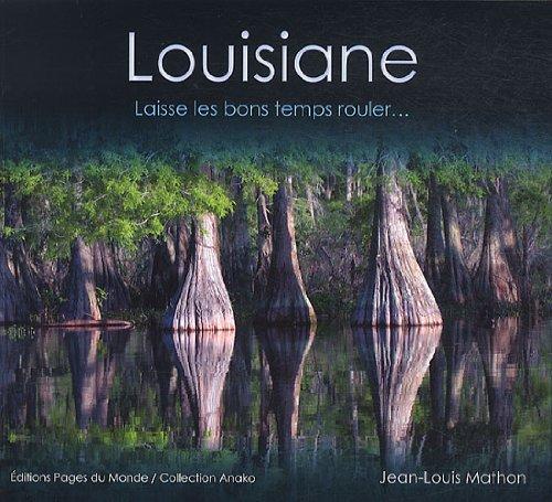 Louisiane : Laisse les bons temps rouler...