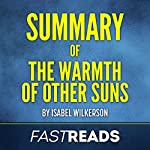 Summary of The Warmth of Other Suns by Isabel Wilkerson | FastReads