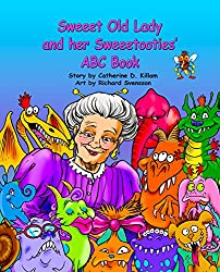 Sweeet Old Lady and her Sweeetooties' ABC Book (The Sweeet Old Lady 2)