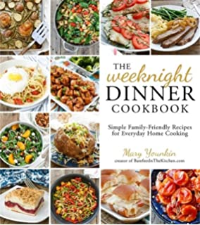 The mom 100 cookbook 100 recipes every mom needs in her back the weeknight dinner cookbook simple family friendly recipes for everyday home cooking forumfinder Choice Image