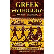 Greek Mythology: Greek Gods - Greek Heroes - Popular Myths - Mythical Creatures
