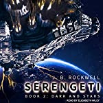 Dark and Stars: Serengeti Series, Book 2 | J. B. Rockwell