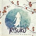 Risuko Audiobook by David Kudler Narrated by Julia Kudler