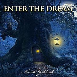 Neville Goddard Lectures: Enter the Dream