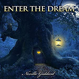 Neville Goddard Lectures: Enter the Dream Hörbuch