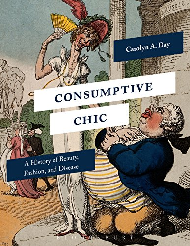 [Consumptive Chic: A History of Beauty, Fashion, and Disease] (Chic Costumes)