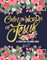 Color the Words of Jesus: A Christian Coloring Book: Modern Florals Cover with Calligraphy & Lettering Design: Colouring for Adults (Inspirational ... Prayer & Stress Relief) (Volume 6)