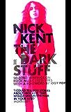 The Dark Stuff: Selected Writings on Rock Music 1972-1993