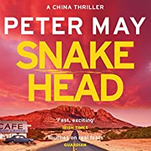 Snakehead: China Thriller 4 Audiobook by Peter May Narrated by Peter Forbes