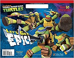 Lets Get Epic! With Sticker s Teenage Mutant Ninja Turtles ...