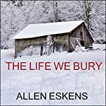 The Life We Bury | Allen Eskens