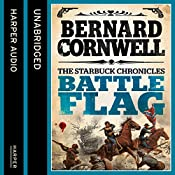 Battle Flag: The Starbuck Chronicles, Book 3 | Bernard Cornwell