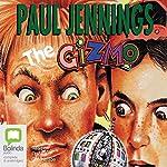 Gizmo: The Gizmo | Paul Jennings