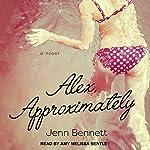 Alex, Approximately | Jenn Bennett