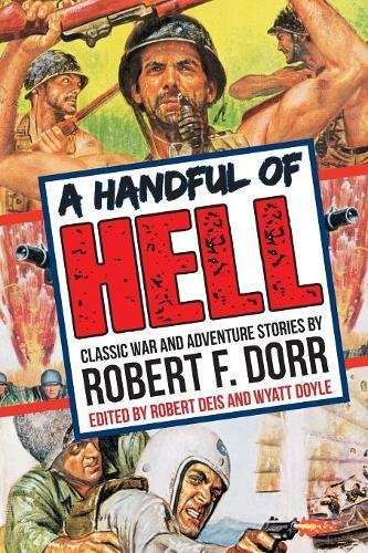A Handful of Hell: Classic War and Adventure Stories (The Men's Adventure Library) pdf