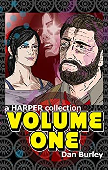 Volume One: a HARPER collection (HARPER sides Book 1) by [Burley, Dan]