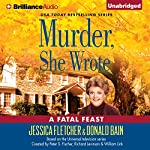 Murder, She Wrote: A Fatal Feast: Murder, She Wrote, Book 32 | Jessica Fletcher,Donald Bain