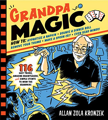 Pdf Arts Grandpa Magic: 116 Easy Tricks, Amazing Brainteasers, and Simple Stunts to Wow the Grandkids