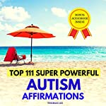 Top 111 Super Powerful Autism Affirmations | Thomas Lee