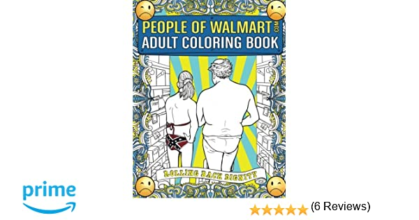 People Of Walmart Adult Coloring Book Rolling Back Dignity