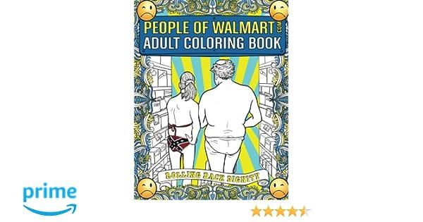 People Of Walmart Adult Coloring Book Rolling Back Dignity Amazonca Andrew Kipple Day Drankin Press Luke Wherry Adam Davor Ratkovic