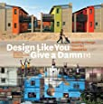 Design Like You Give a Damn {2}: Building Change from the Ground Up