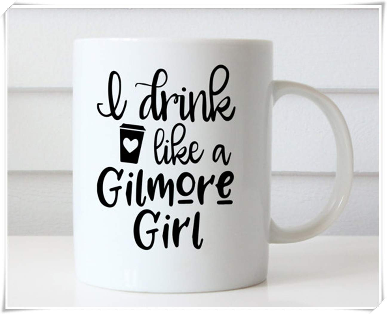 Mother Daughter Friend Gift Gilmore Girls Cup I Drink Coffee Like a Gilmore Mug
