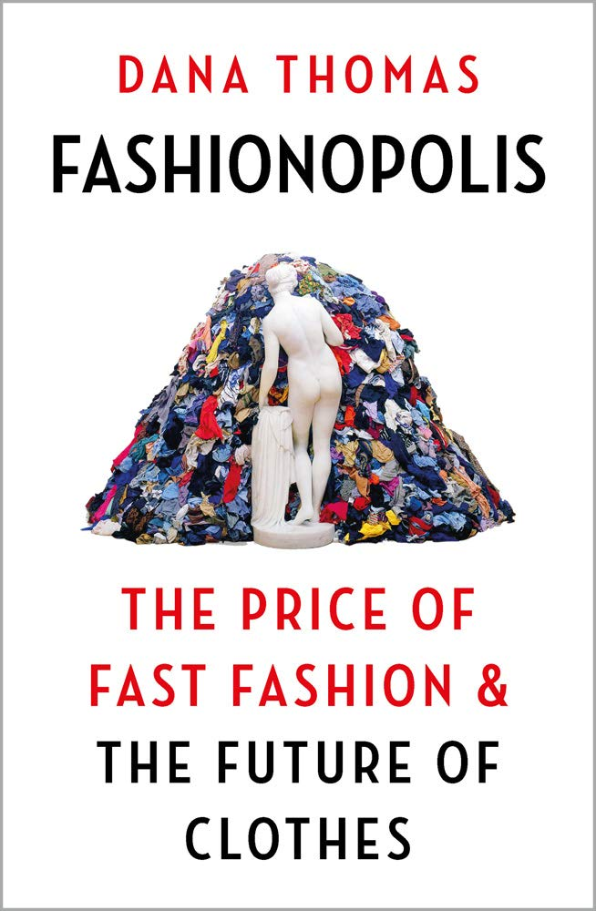 Fashionopolis: The Price of Fast Fashion - and the Future of