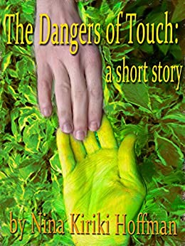 The Dangers of Touch: A Short Story by [Hoffman, Nina Kiriki]